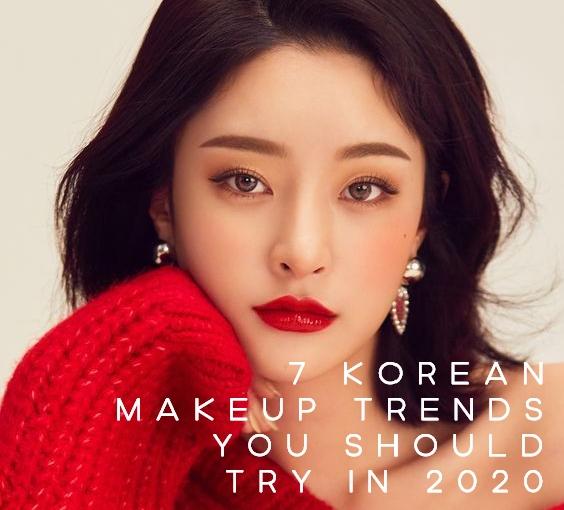 K-Beauty – 7 Korean Makeup Trends You Should Try In2020