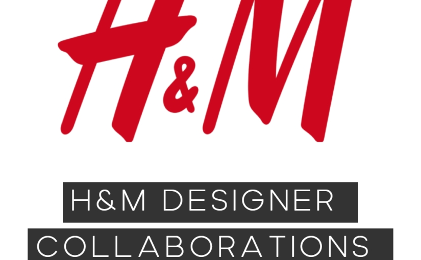 Fashion – The Whole History Of H&M Designer Collaborations in 15 Years / Who Is New Collab in 2020?