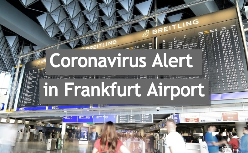 Coronavirus in Germany – How is it going on with Frankfurt Airport? + Latest News