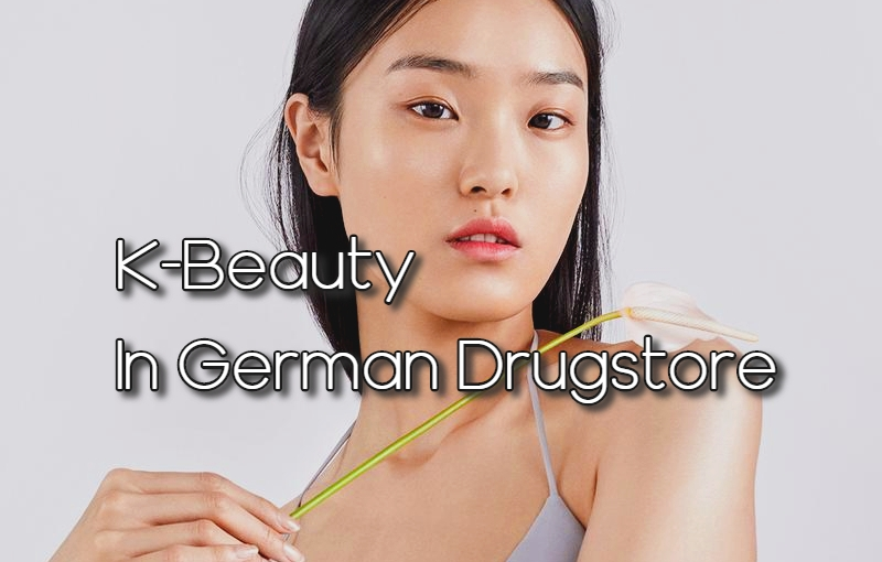 K-Beauty in Germany – Korean Facial Care Cosmetics Spread to dm ! / + Daily Routine Tips
