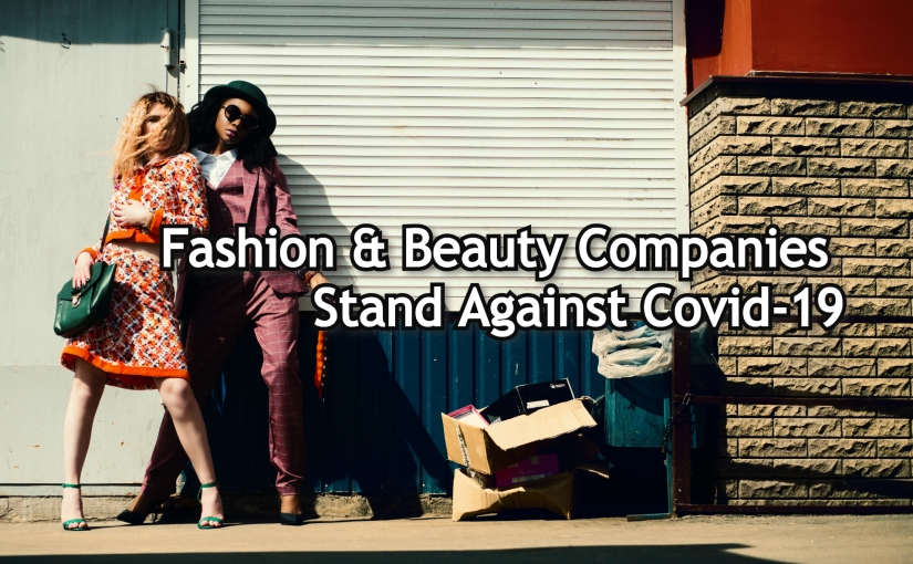 Many Luxury Fashion and Beauty Companies Donate Against Covid-19 + The BrandList