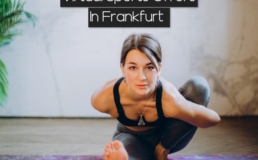 Life in Germany – 9 Virtual Sports Offers From Local Gyms in Frankfurt