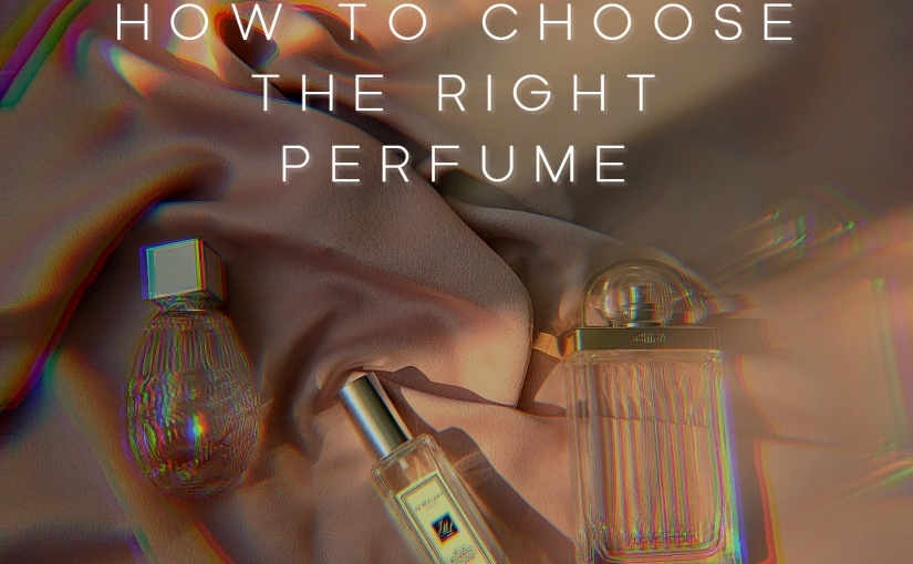 BEauty – How to choose the right and perfect perfume foryou