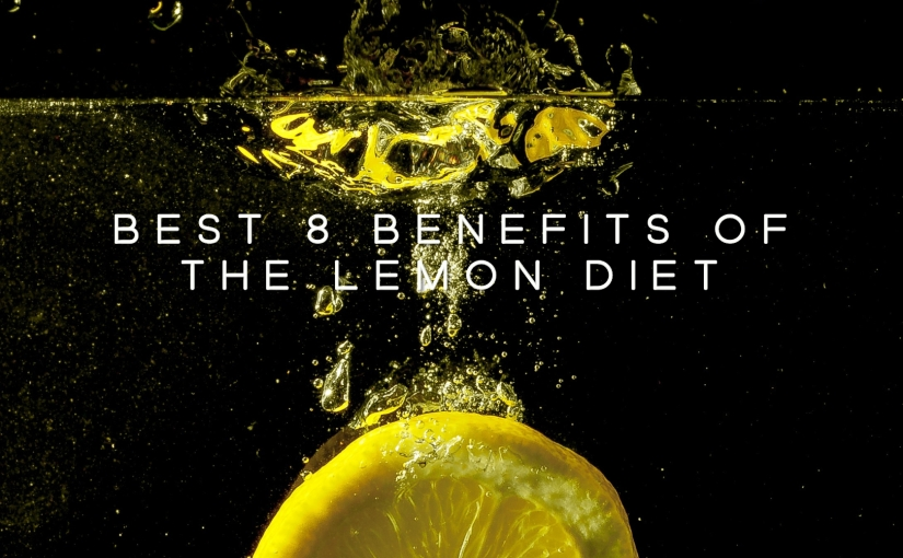Beauty – Health  – Best 8 Benefits of Lemon Diet You Should Know