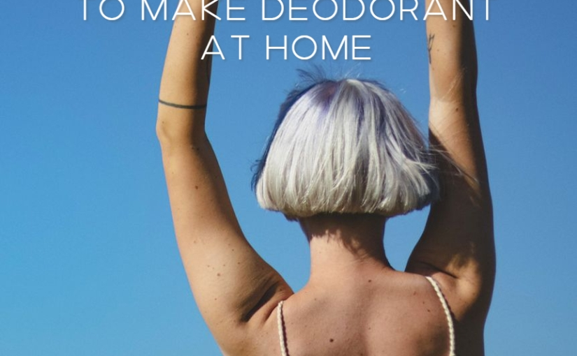 Beauty – Natural Recipes To Make Deodorant at home / Get Rid Of Body OdorNaturally