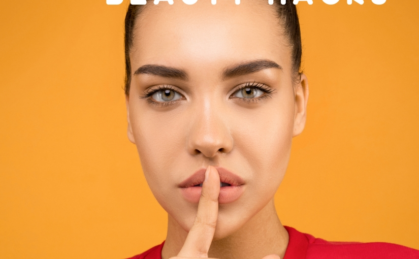 Beauty – 7 incredible truths and hacks about Skin Care +Makeup